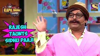 Rajesh Arora Taunts Sidhu Paaji - The Kapil Sharma Show