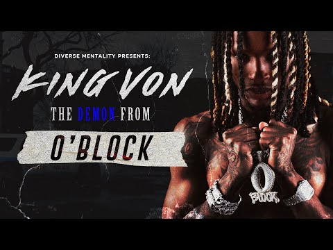 KING VON THE DEMON FROM O BLOCK Documentary