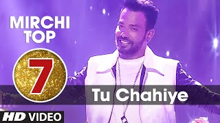 7th: Mirchi Top 20 Songs of 2015 | TU CHAHIYE | Bajrangi Bhaijaan | T-Series