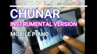 Chunar (Instrumental) Played in Mobile Piano
