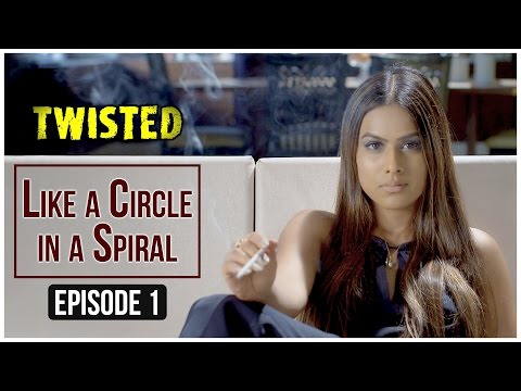 Xxx Mp4 Twisted Episode 1 Like A Circle In A Spiral Nia Sharma A Web Series By Vikram Bhatt 3gp Sex