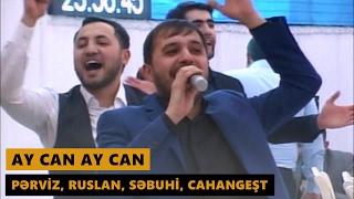 AY CAN AY CAN 2017 (Pərviz, Ruslan, Səbuhi, Cahangeşt) Meyxana