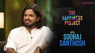Sooraj Santhosh - The Happiness Project - Kappa TV
