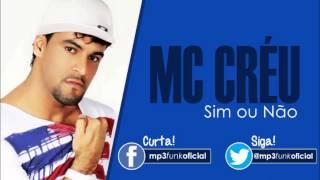 MC Créu - Sim ou Não [ DJ Madrake ]