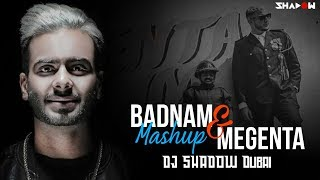Badnam vs Magenta   DJ Shadow Dubai   Mashup   Mankirt Aulakh Feat Dj Flow   DJ Snake