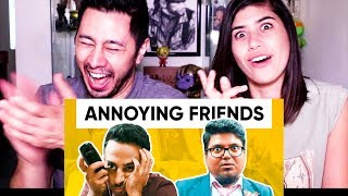 JORDINDIAN   ANNOYING FRIENDS WE ALL HAVE   Annoying Things Friends Do   Reaction!