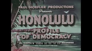 "HONOLULU HAWAII 1950s TRAVELOGUE MOVIE ""PROFILE OF DEMOCRACY""  HAWAIIAN ISLANDS SURFING  50854"