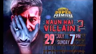 Super Duper Premiere - KAUN HAI VILLAIN - On 29th July, 2018 At 7 Pm