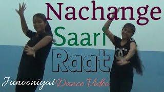Nachange Saari Raat | JUNOONIYAT | Pulkit Samrat,Yami Gautam| Neeraj S | Dance Video