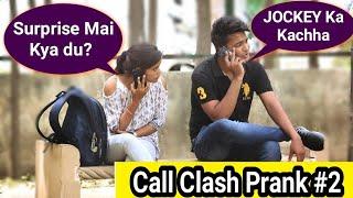 Call Clash Prank   Prank In India ( Part -2 )   The crazy sumit