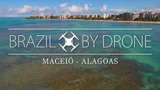Brazil By Drone - MACEIÓ, AL (o Caribe Brasileiro filmado em 4K)