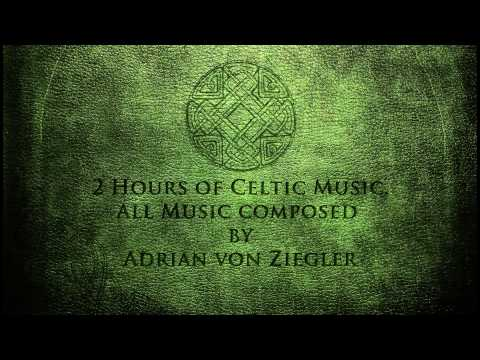 2 Hours of Celtic Music by Adrian von Ziegler