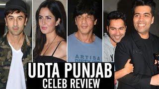 Udta Punjab Celebs REVIEW | Shahrukh Khan, Katrina Kaif, Ranbir Kapoor