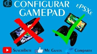 CONFIGURAR GAMEPAD O MANDO PARA ANDROID (Emulador ePSXe)