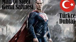 Man of Steel (Türkçe Dublaj)-Gemi Sahnesi 2013