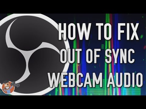 How to fix OBS Out of Sync Webcam Audio Latest Version of OBS Studio