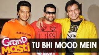 Tu Bhi Mood Mein Grand Masti Latest Video Song  OUT