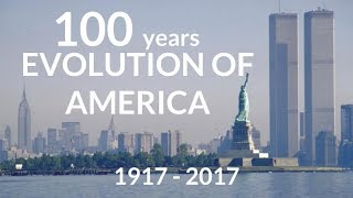 Evolution of America 1917 - 2017 | 100 years of culture & politics
