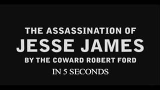 The Assassination of Jesse James in 5 Seconds