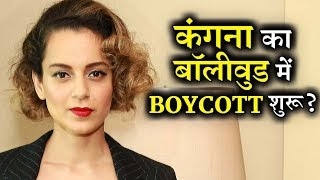 Kangana Ranaut has been boycotted from Bollywood ?