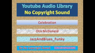 NoCopyrightSounds - EP#719  Celebration_Otis McDonald_JazzAndBlues_Funky