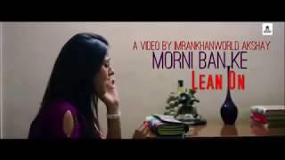 D'elusive - Morni Ban Ke (Lean On) | Imrankhanworld Akshay | New Punjabi 2016 Unofficial