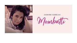 Jasmine Sandlas | Mombatti | Music Video