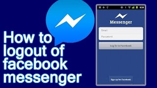 How To Log Out Facebook Messenger From Android |