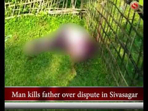 Xxx Mp4 Man Kills Father Over Dispute In Sivasagar 3gp Sex