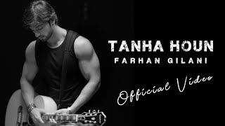 Tanha Houn - Farhan Gilani [Official Video]