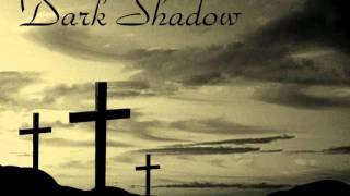 DARK SHADOW  - The curse of the slaves