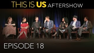 This Is Us - Aftershow: Episode 18 (Digital Exclusive)