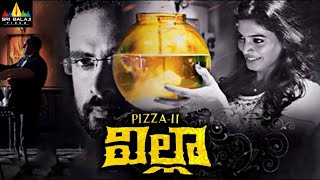 Villa (Pizza 2) Telugu Full Movie | Latest Telugu Full Movies | Ashok Selvan, Sanchita