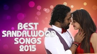 Best Sandalwood Songs 2015 | Top 10 Kannada Songs | Video Jukebox | Best of 2015