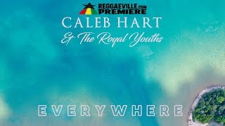 Caleb Hart & The Royal Youths - Everywhere [Official Audio 2017]
