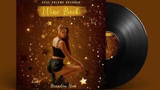 Brandon Star - Wine Back {Gyal Volume Records}