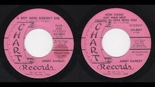 Jimmy Gateley - Chart 5041 - A Boy Who Doesn't Dig -bw- How Could Any Man Help Falling In Love