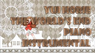 Yui Horie - The World's End Piano Instrumental [Full]