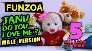 JANU DO YOU LOVE ME (MALE VERSION) | BOJO TEDDY MIMI TEDDY