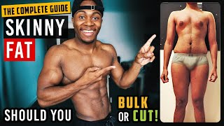 The Complete Guide: How To Lose The Skinny Fat Look!