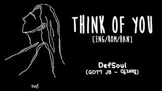 DEFSOUL (GOT7 JB) THINK OF YOU [ENG/ROM/HAN] LYRICS