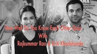 Rajkummar Rao & Kriti Kharbanda PLAY The HILARIOUS How Well Do You Know Each Other Quiz