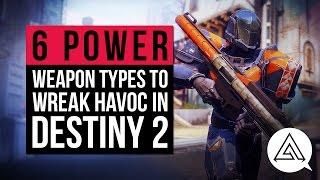 6 Power Weapon Types to Wreak Havoc With in Destiny 2