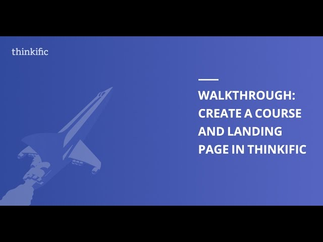 How to Create an Online Course and Landing Page in Thinkific - Tutorial (Complete Walkthrough)