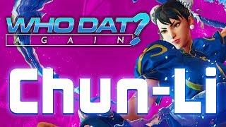 Chun-Li (Street Fighter V) - Who Dat Again?