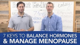 7 Keys to Balance Hormones & Manage Menopause