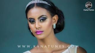 Best Ethiopian HOT Music MIx Cultural and Modern  2016 KanaTunes Presents