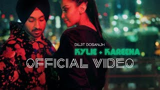 Diljit Dosanjh - Kylie + Kareena ( Official Music Video )