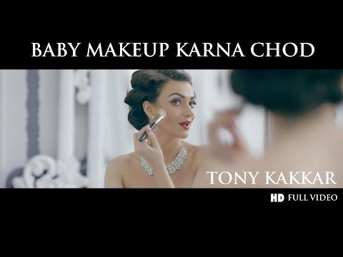 Baby Makeup Karna Chod - Tony Kakkar | Full HD VIDEO