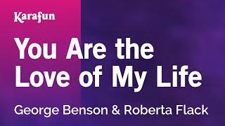 Karaoke You Are The Love Of My Life - George Benson *